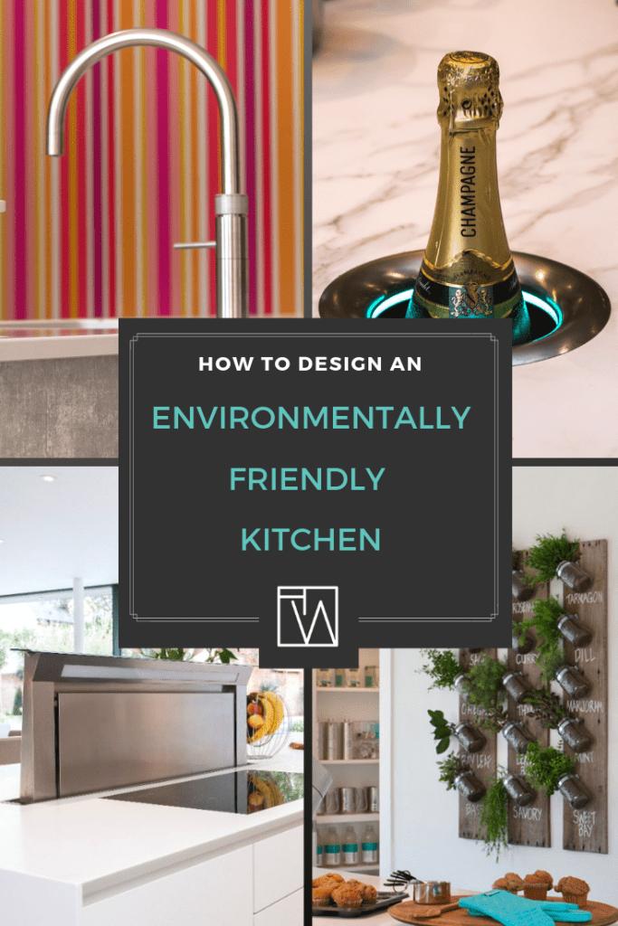 How to design an Environmentally Friendly kitchen